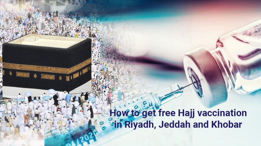 How to get free Hajj vaccination in Riyadh, Jeddah and Khobar in 2019