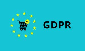 GDPR and it impacts on E-Commerce Brands