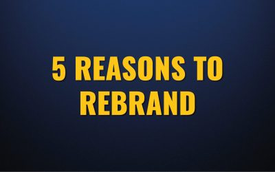 5 Reasons to Rebrand