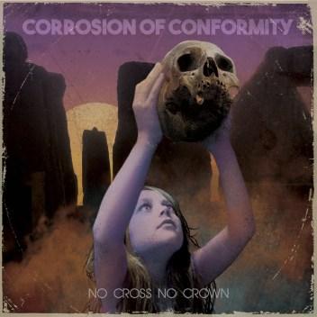 Corrosion Of Conformity - No Cross No Crown - Artwork