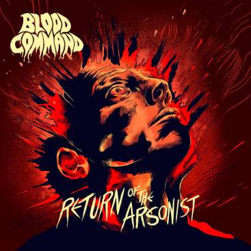 Blood Command Return of the Arsonist