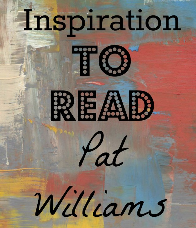 inspiration to read: Pat williams