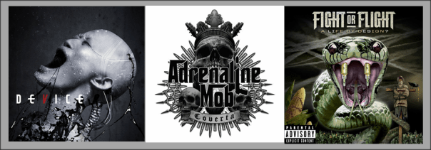 Three For Thursday - Device, Adrenaline Mob, Fight Or Flight