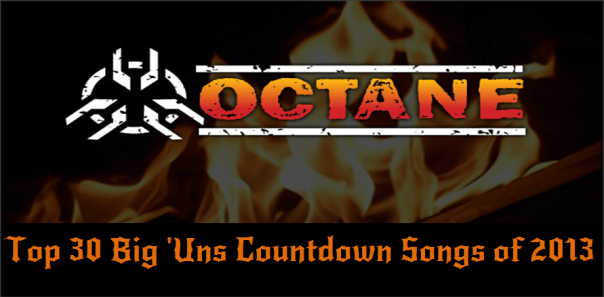 Top 30 Octane Big 'Uns Songs of 2013
