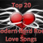 Top 20 Modern Hard Rock Love Songs