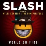 """Slash featuring Myles Kennedy & The Conspirators – """"World On Fire"""": Hard Rock Daddy Review"""