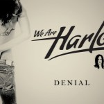 """We Are Harlot – """"Denial"""": Hard Rock Daddy Review"""