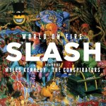 World On Fire – An Instant Classic Album from Slash, Myles Kennedy & The Conspirators