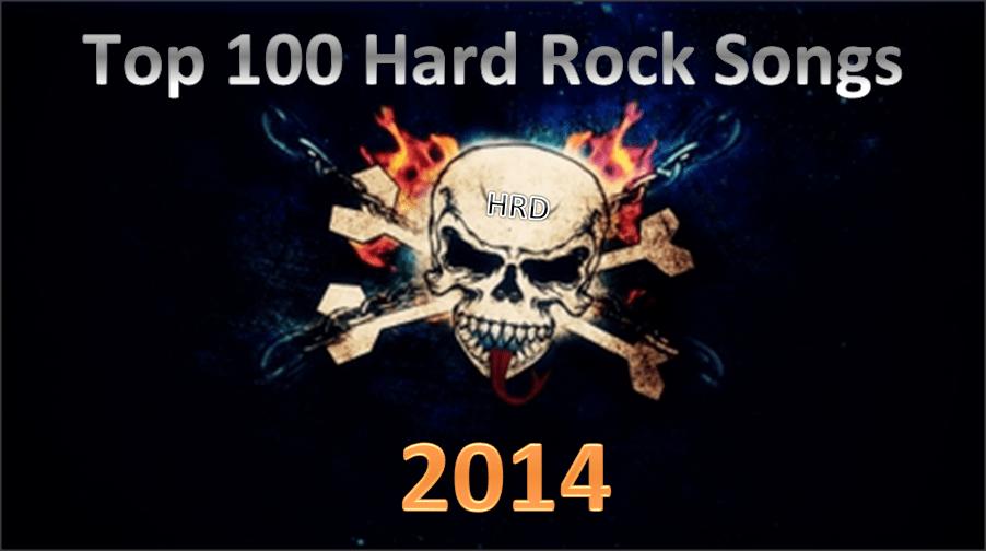 Top 100 Hard Rock Songs of 2014 - Hard Rock Daddy