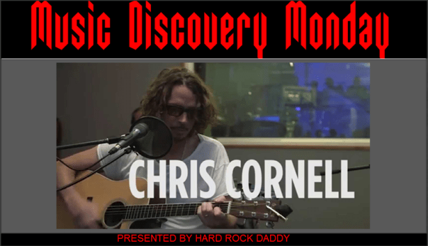 Music Discovery Monday Chris Cornell