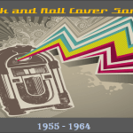 Rock and Roll Cover Songs…1955 – 1964: A Journey Back in Time