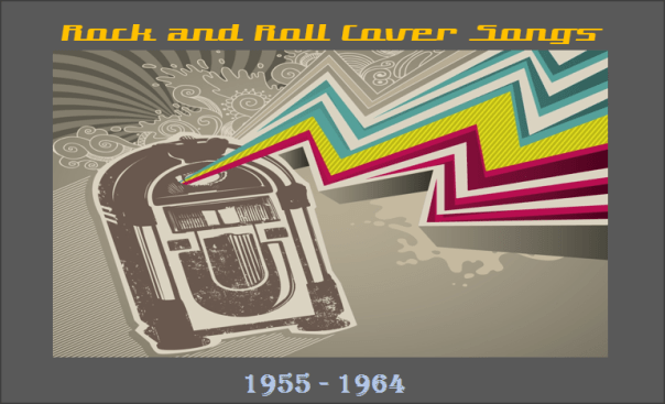 Rock and Roll Cover Songs - 1955-1964