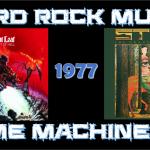 Hard Rock Music Time Machine – 4/27/17: The Year…1977