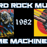 Hard Rock Music Time Machine – 6/29/17: THE YEAR…1982