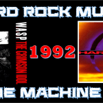Hard Rock Music Time Machine – 9/28/17: THE YEAR…1992