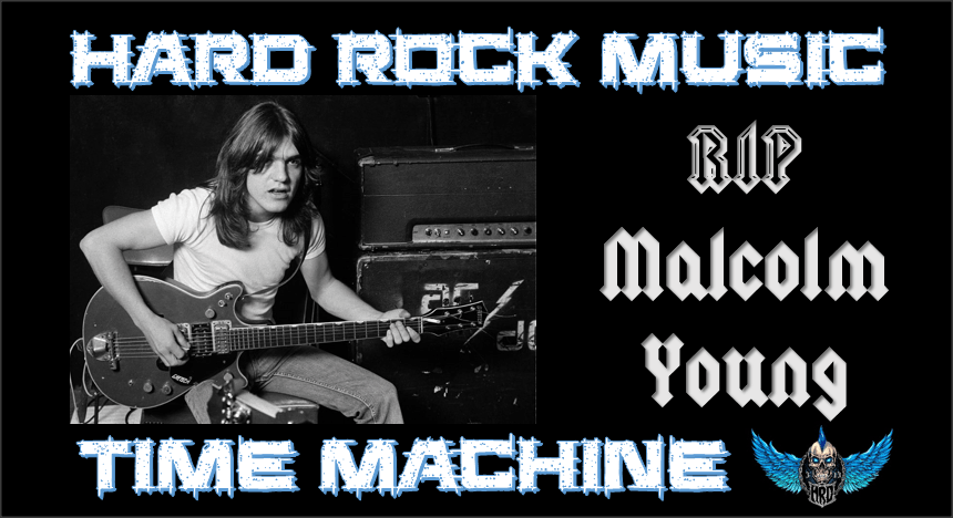 Hard Rock Music Time Machine - RIP Malcolm Young - ACDC