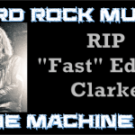 "Hard Rock Music Time Machine – 1/11/18: RIP ""Fast"" Eddie Clarke"