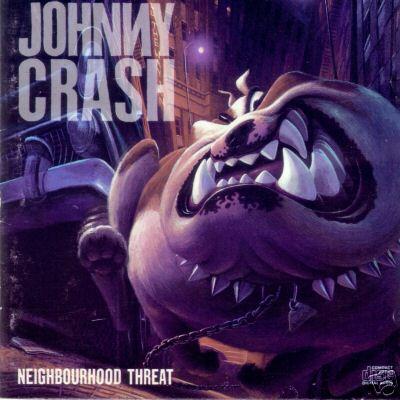 Johnny Crash - Neighbourhood Threat(1990)