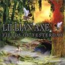 Lillian Axe - Fields Of Yesterday(1999)