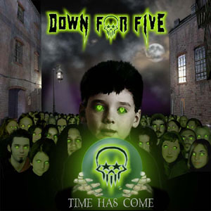 Down For Five Time Has Come