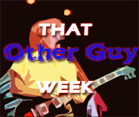 That Other Guy Week