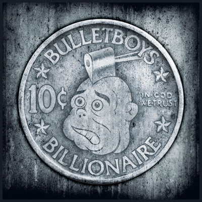 BulletBoys10cBillionaire