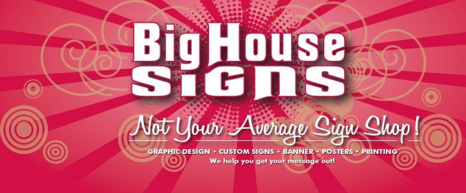 Big House Signs