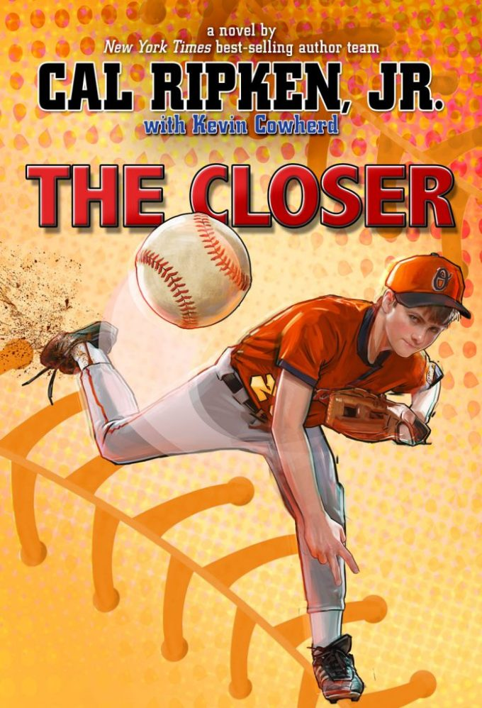 """""""The Closer""""  by Cal Ripken Jr.  with Kevin Cowherd"""