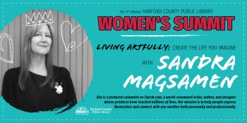 Artist, Author and Columnist Sandra Magsamen Headlines Harford County Public Library's Third Women's Summit