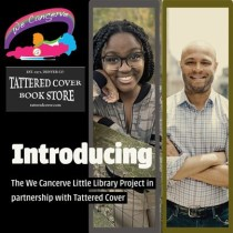 We Cancerve, Tattered Cover Team on Little Library Initiative
