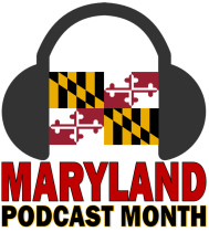May 2021 is the Fourth Annual Maryland Podcast Month