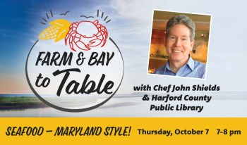 October 7 'Farm & Bay to Table' Showcases Seafood – Maryland Style!