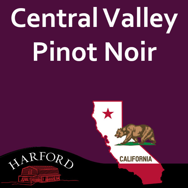 Central Valley Pinot Noir
