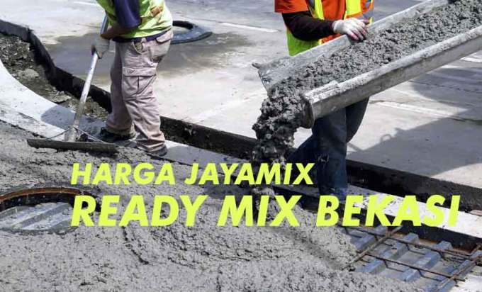Harga Ready Mix Bekasi Jayamix Cor Beton