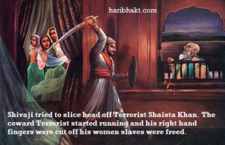 Shahistekhan's fingers were cut off by Hindu King Shivaji Maharaj