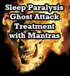 Demon Attack During Sleep Treated with Vedic Mantras: Sleep Paralysis Treatment and Facts – Fighting the Evil Spirits Successfully