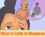 What is Faith in Bhagwan. Is Learned Man's Faith Bigger Than an Uneducated Worker?
