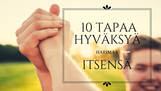 10 Tapaa hyvaksya itsensä