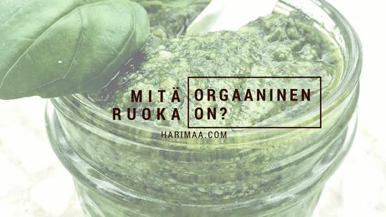 Mitä orgaaninen ruoka on?