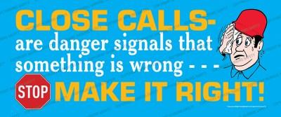 2352 WM - Close Calls Are Danger Signals