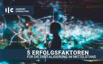 5 Erfolgsfaktoren für die Digitalisierung im Mittelstand