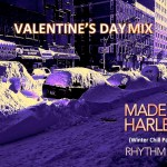 MADE IN HARLEM (Winter Chill Part 3) Valentine's Day Mix