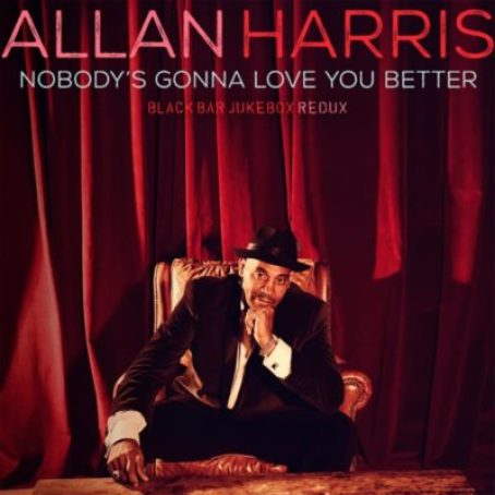 allan-harris-nobodys-gonna-love-you-better