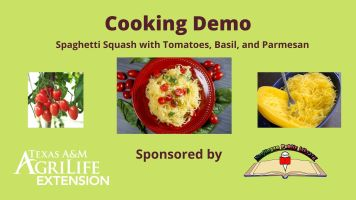 Cooking Demo:  Spaghetti Squash - Presented by Texas A&M AgriLife Extension (Facebook & YouTube)