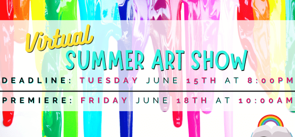 summer art show deadline june 15 at 8pm