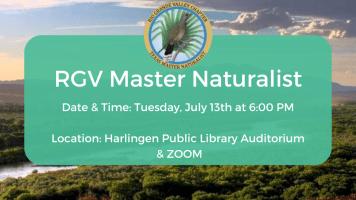 Hybrid RGV Master Naturalist (Auditorium/Zoom) @ Harlingen Public Library - Auditorium