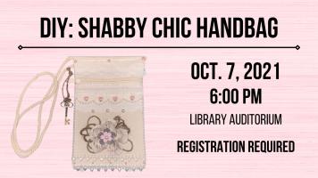 DIY: Shabby Chic Handbag (Registration is Required) @ Harlingen Public Library - Auditorium
