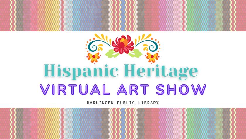 Hispanic Heritage Month Virtual Art Show Banner