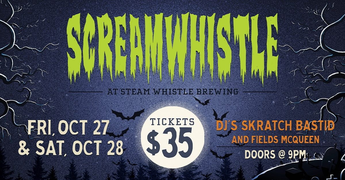 Scream Whistle Halloween Bash ft Skratch Bastid-October 27 & 28 2017