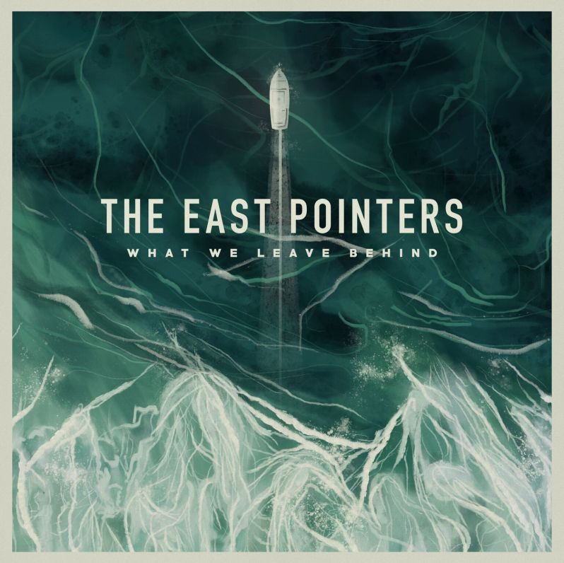 The East Pointers - What We Leave Behind - album cover high res_preview